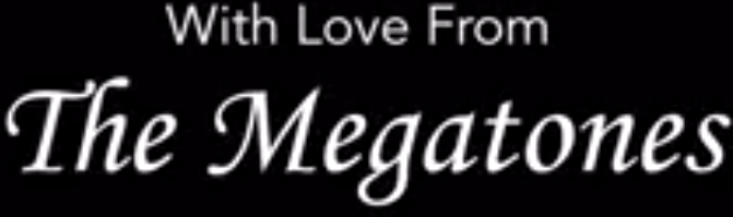 With Love From, The Megatones
